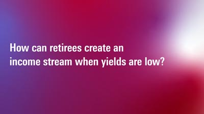 With Yields Low, How Can I Create a Livable Income Stream?